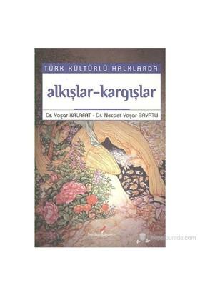 Türk Kültürlü Halklarda Alkışlar-Kargışlar-Yaşar Kalafat