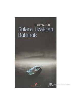 Sulara Uzaktan Bakmak-Mustafa Can