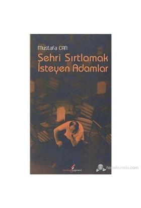 Şehri Sırtlamak İsteyen Adamlar-Mustafa Can