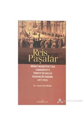 Reis Paşalar Birinci Meşrutiyet'ten Cumhuriyet'e Türkiye'de Meclis Başkanlığı Kurumu(1877-1950) - Veysi Kayıran