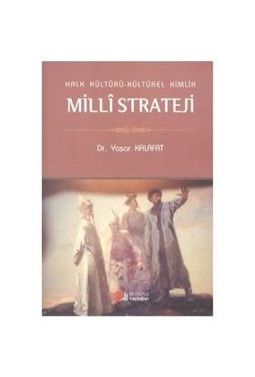 Halk Kültürü Kültürel Kimlik Milli Strateji-Yaşar Kalafat