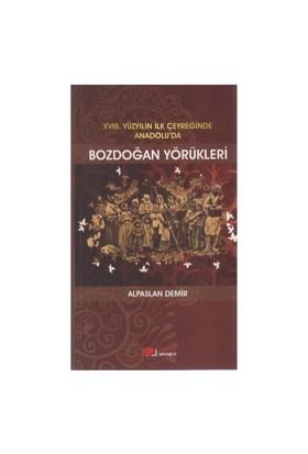 18. Yüzyılın İlk Çeyreğinde Anadolu'Da Bozdoğan Yörükleri-Alpaslan Demir