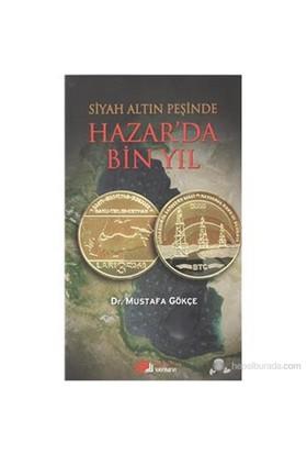 Siyah Altın Peşinde Hazar'Da Bin Yıl-Mustafa Gökçe