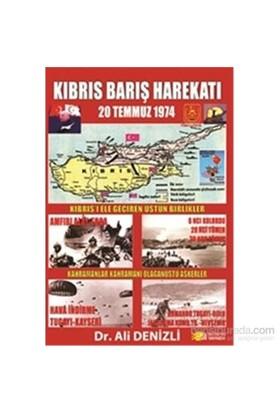 Kıbrıs Barış Harekatı 20 Temmuz 1974-Ali Denizli
