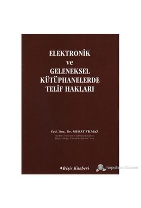 Elektronik Ve Geleneksel Kütüphanelerde Telif Hakl-Murat Yılmaz