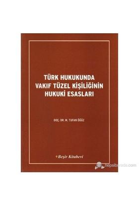 Türk Hukukunda Vakıf Tüzel Kişiliğinin Hukuki Esas-Tufan Öğüz