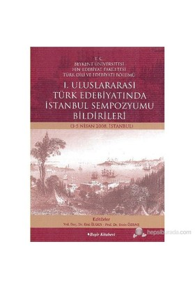 I. Uluslararası Türk Edebiyatında İstanbul Sempozyumu Bildirileri (3-5 Nisan 2008, İstanbul)-Derleme
