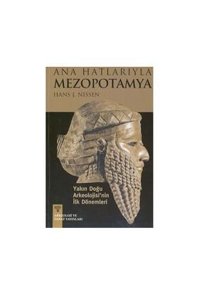 Ana Hatlarıyla Mezopotamya - Hans J. Nissen