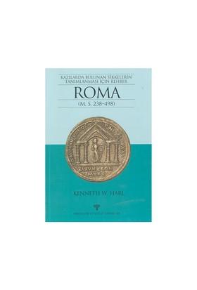 Kazılarda Bulunan Sikkelerin Tanımlanması İçin Rehber Roma (M.S. 238-498)-Kenneth W. Harl