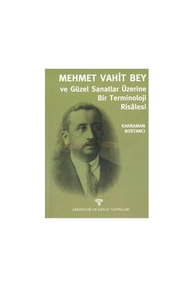 Mehmet Vahit Bey Ve Güzel Sanatlar Üzerine Bir Terminoloji Risalesi-Kahraman Bostancı