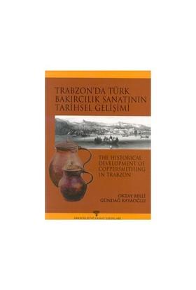 Trabzon'Da Türk Bakırcılık Sanatının Tarihsel Gelişimi-İ. Gündağ Kayaoğlu