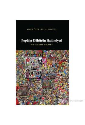 Popüler Kültürün Hakimiyeti - Ömer Özer
