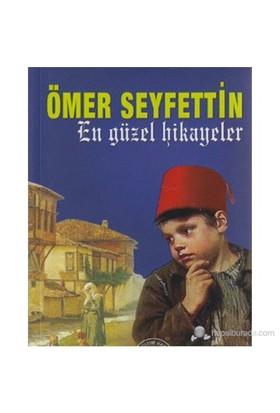 En Güzel Hikayeler - Ömer Seyfettin