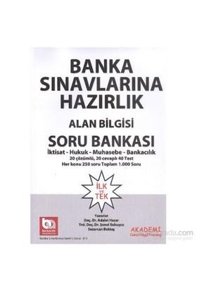 Akademi Banka Sınavlarına Hazırlık Alan Bilgisi Soru Bankası İktisat Hukuk Muhasebe Bankacılık - Şenol Babuşcu