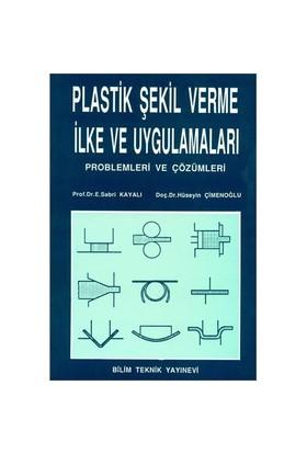 Plastik Şekil Verme İlke ve Uygulamaları - E. Sabri Kayalı