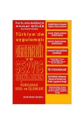 Türkiye'de Uygulamalı Distribütörlük Ve Servis Teşkilatının Kurulması Usul Ve İşlemleri