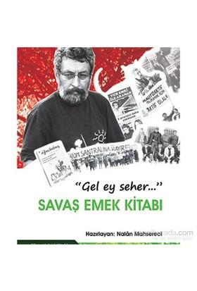 Savaş Emek Kitabı (Gel Ey Seher...)-Nalan Mahsereci