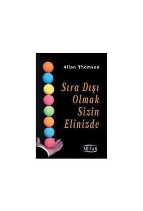 Sıradışı Olmak Sizin Elinizde - Allan Thomson