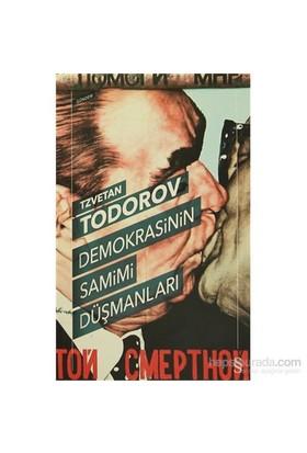 Demokrasinin Samimi Düşmanları-Tzvetan Todorov