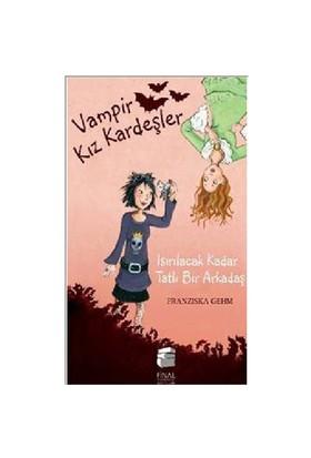 Vampir Kız Kardeşler: Isırılacak Kadar Tatlı Bir Arkadaş - Franziska Gehm