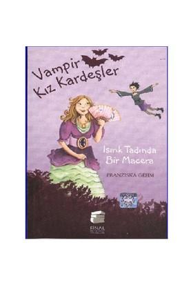 Vampir Kız Kardeşler: Isırılacak Tadın Bir Macera - Fransizka Gehm