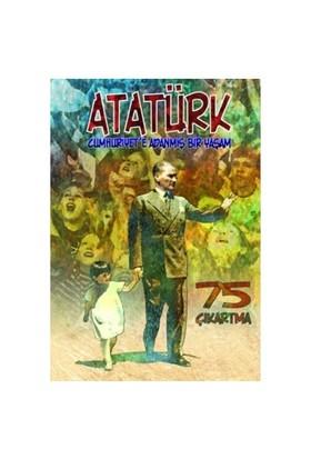 Cumhuriyete Adanmış Bir Yaşam Çıkartmalarla Atatürk-Erdem Seçmen