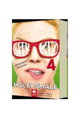 Geek Kız 4: Arkadaşlar Arasında-Holly Smale