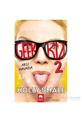 Geek Kız 2 - Aklı Havada:-Holly Smale