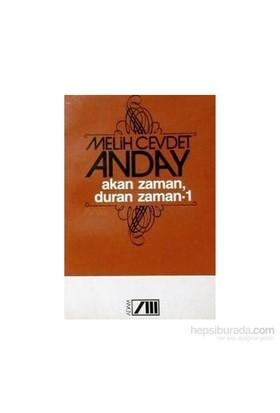 Akan Zaman, Duran Zaman - 1-Melih Cevdet Anday
