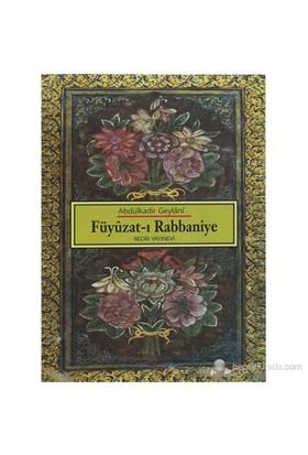 Fuyuzat-ı Rabbaniye, Dualar Zikirler - Abdülkadir Geylani
