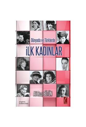 İlk Kadınlar - Dünyada Ve Türklerde-Ali Rıza Bütün