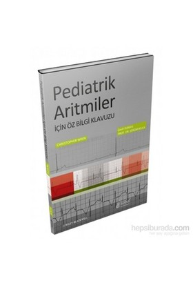 Pediatrik Aritmiler İçin Öz Bilgi Klavuzu