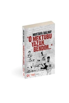 O Mektubu Yazan Bendim-Mustafa Balbay