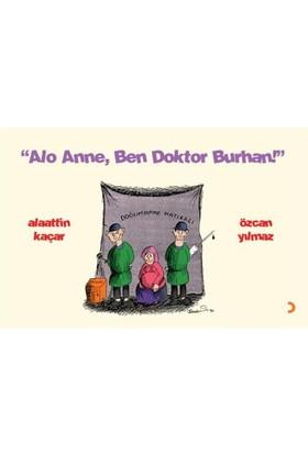Alo Anne, Ben Doktor Burhan! - Özcan Yılmaz