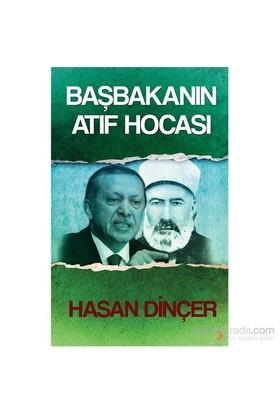 Başbakanın Atıf Hocası-Hasan Dinçer