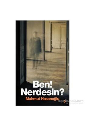 Ben! Nerdesin?-Ş. Mahmut Hasanoğlu