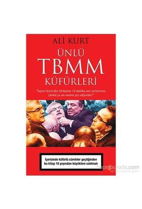 Ünlü Tbmm Küfürleri-Ali Kurt