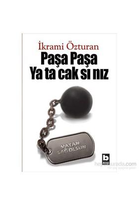 Paşa Paşa Yatacaksınız-İkrami Özturan