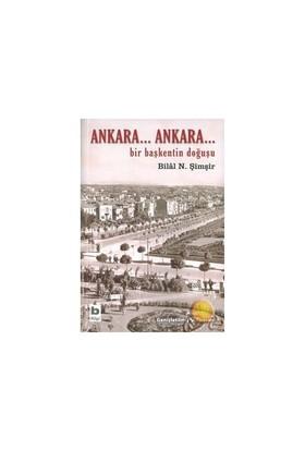 Ankara... Ankara... Bir Başkentin Doğuşu