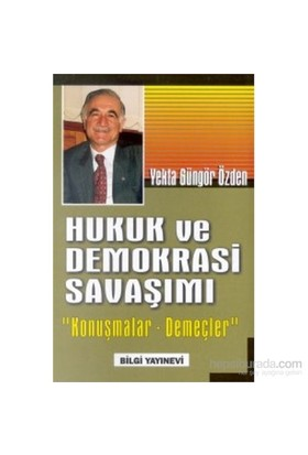 """Hukuk Ve Demokrasi Savaşımı """"Konuşmalar-Demeçler""""-Yekta Güngör Özden"""