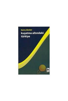 Kuşatma Altındaki Türkiye - Barış Doster