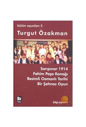 Turgut Özakman Bütün Oyunları 5 - Turgut Özakman