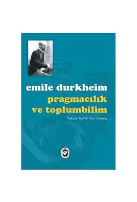 Pragmacılık Ve Toplumbilim-Emile Durkheim