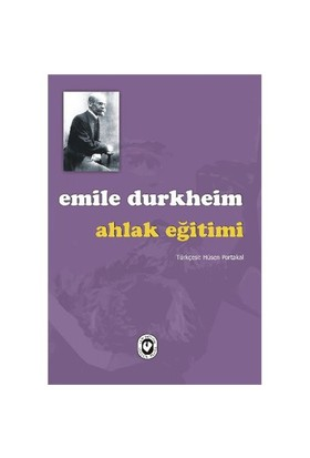 Ahlak Eğitimi - Emile Durkheim