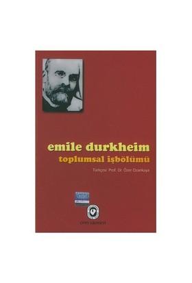Toplumsal İşbölümü - Emile Durkheim