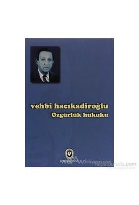 Özgürlük Hukuku-Vehbi Hacıkadiroğlu