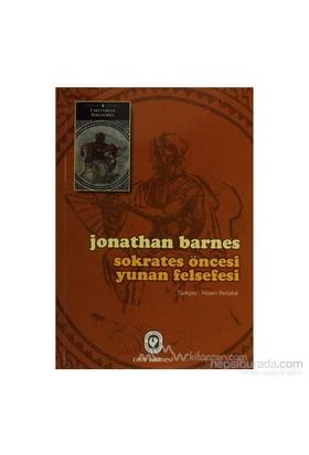 Sokrates Öncesi Yunan Felsefesi-Jonathan Barnes