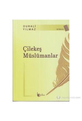 Çilekeş Müslümanlar-Durali Yılmaz