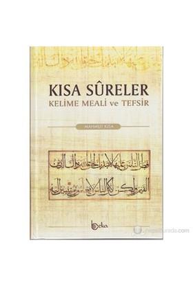 Kısa Sureler - Kelime Meali Ve Tefsir (Şamua) - Mahmut Kısa
