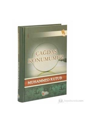 Çağdaş Konumumuz - Muhammed Kutub